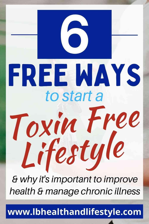 Toxin Free Lifestyle – 6 Free Ways To Start